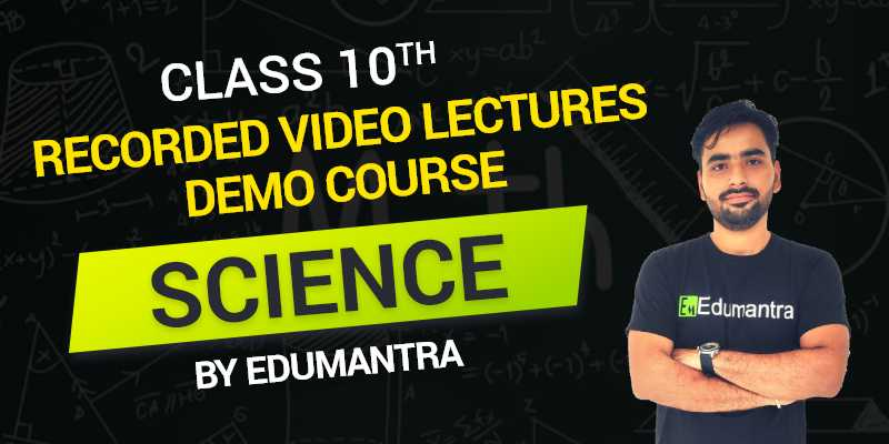 Class 10 - Science Recorded Video Lectures Demo Course