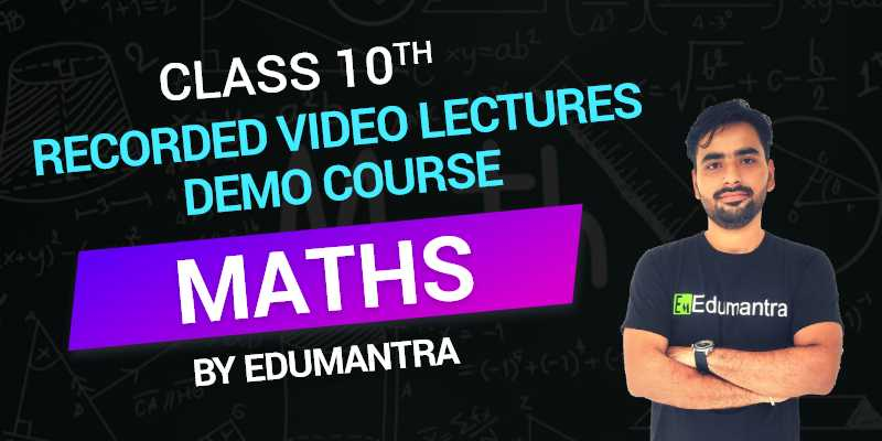 Class 10 - Maths Recorded Video Lectures Demo Course