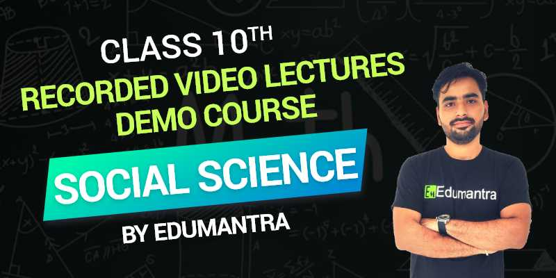 Class 10 - Social Science Recorded Video Lectures Demo Course