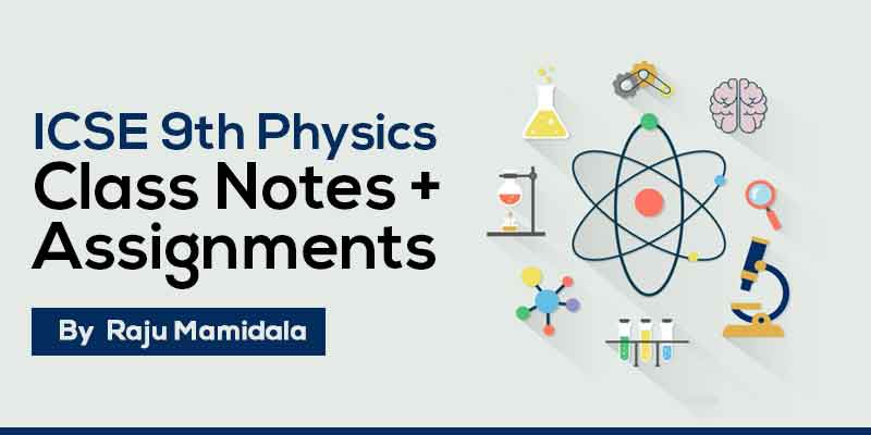 Class Ix Icse Physics Complete Material Along With Assignments By