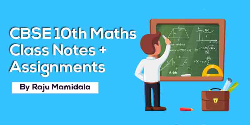 Class X CBSE Maths  Complete Material along with Assignments