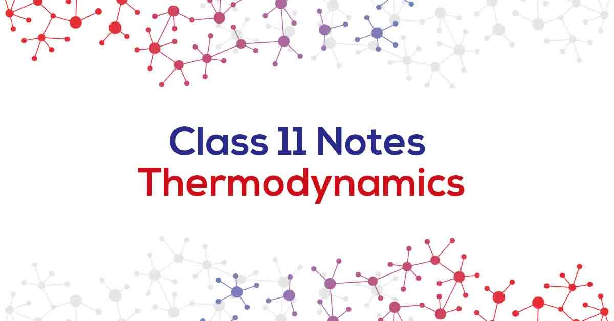 Thermodynamics Class 11 Notes | Vidyakul