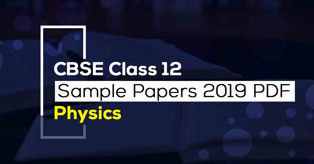 cbse class 12th physics paper 2019