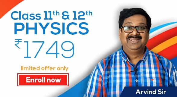 11th & 12th Physics by Arvind Sir