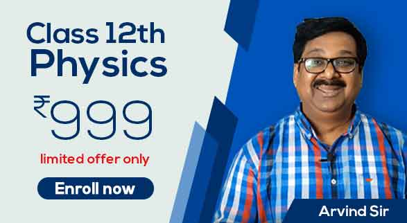 12th Physics By Arvind Sir