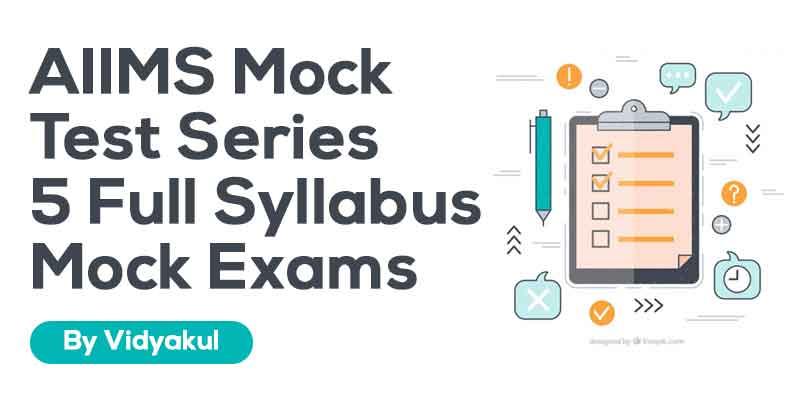AIIMS Mock Test Series | 5 Full Syllabus Mock Exams