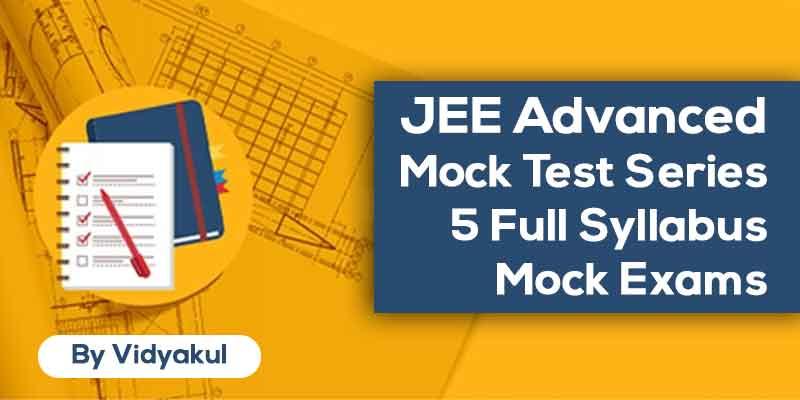 JEE Advanced Mock Test Series | 5 Full Syllabus Mock Exams