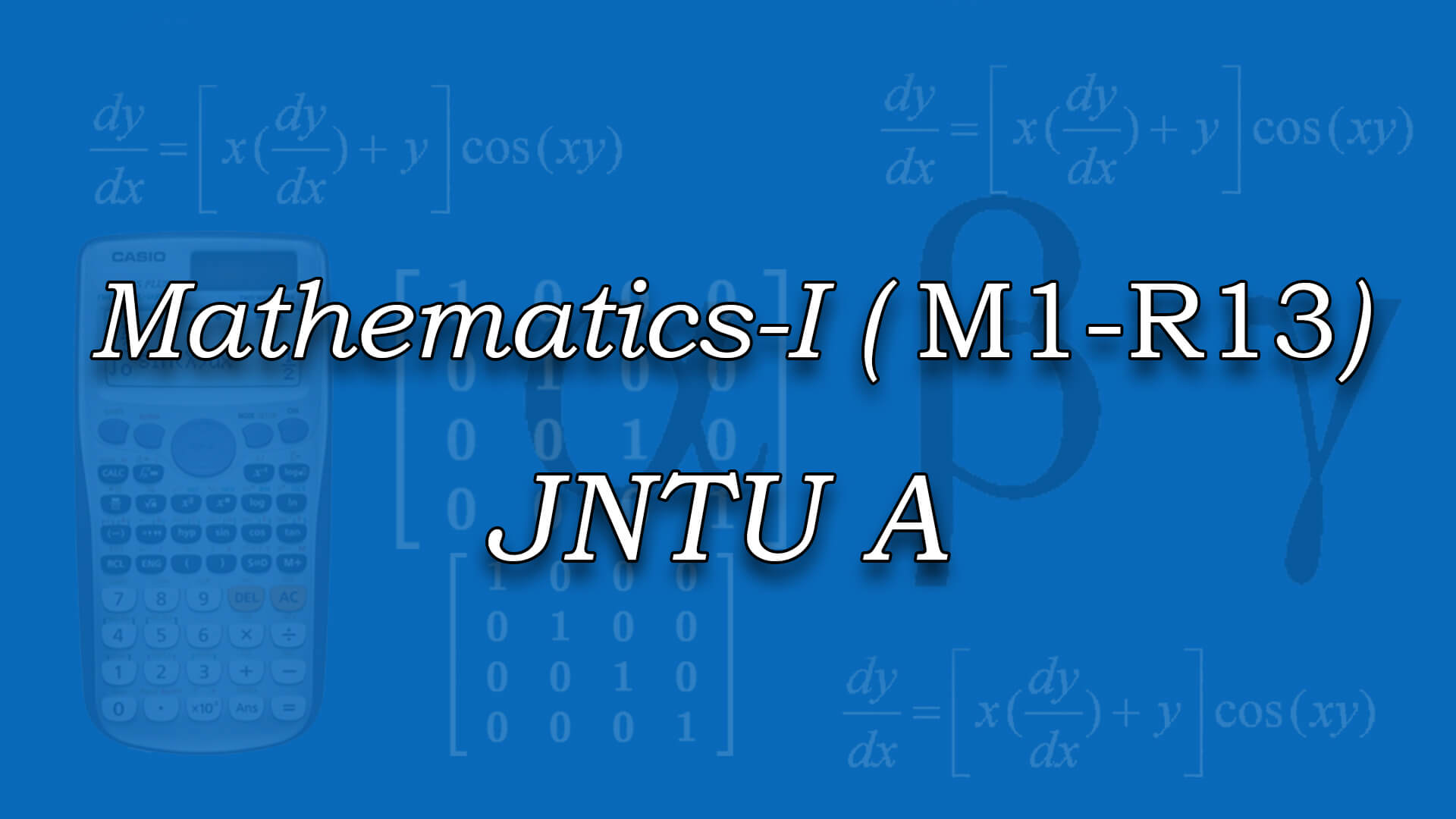 Mathematics-I for JNTUA (M1-R13) online videos