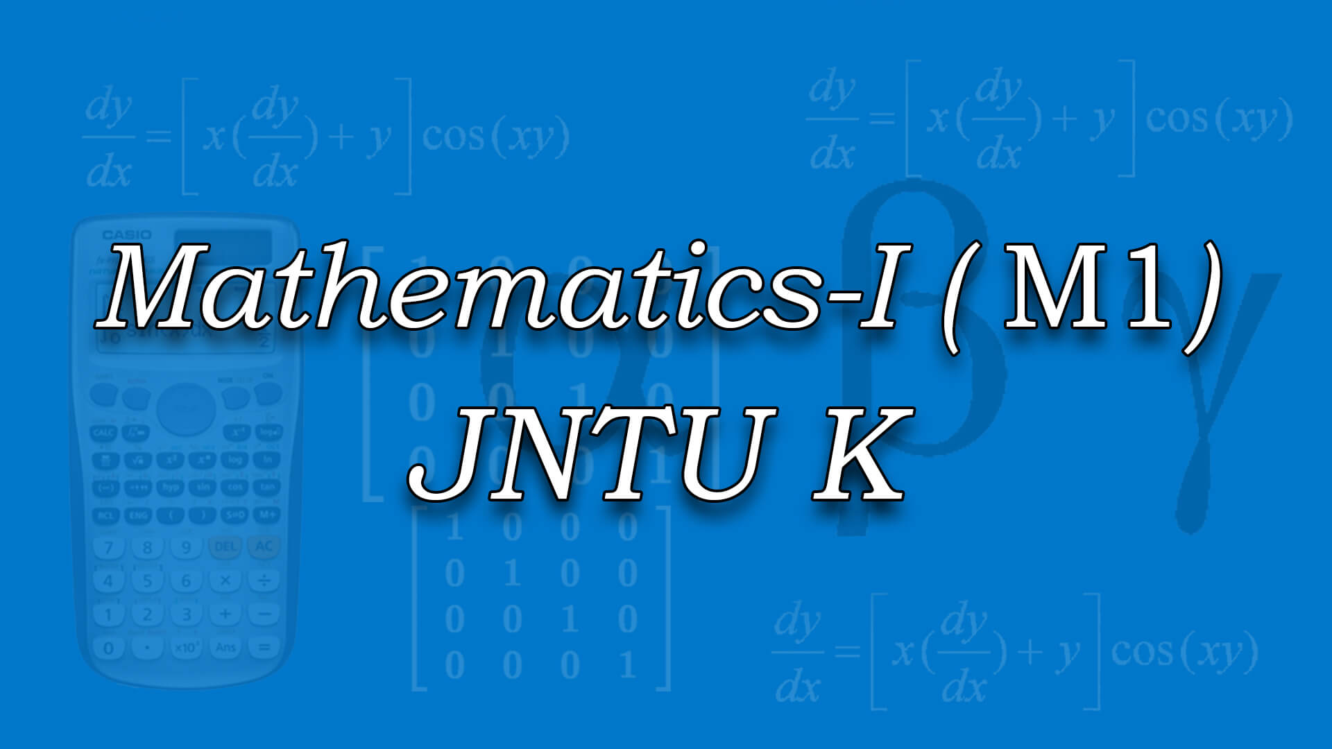 Mathematics-I for JNTUK (R13) online videos