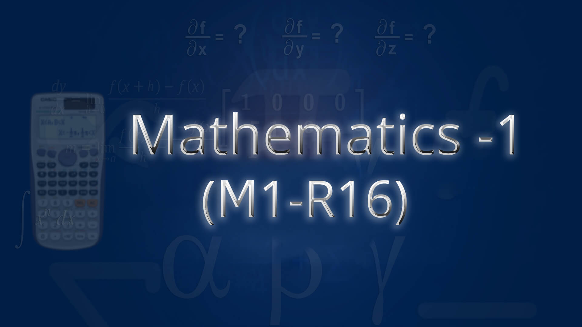 Mathematics 1(M1-R16) online videos