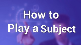 How to Play Subject